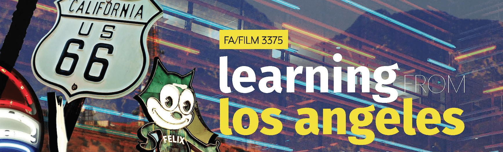 FA/FILM 3375: Learning in Los Angeles