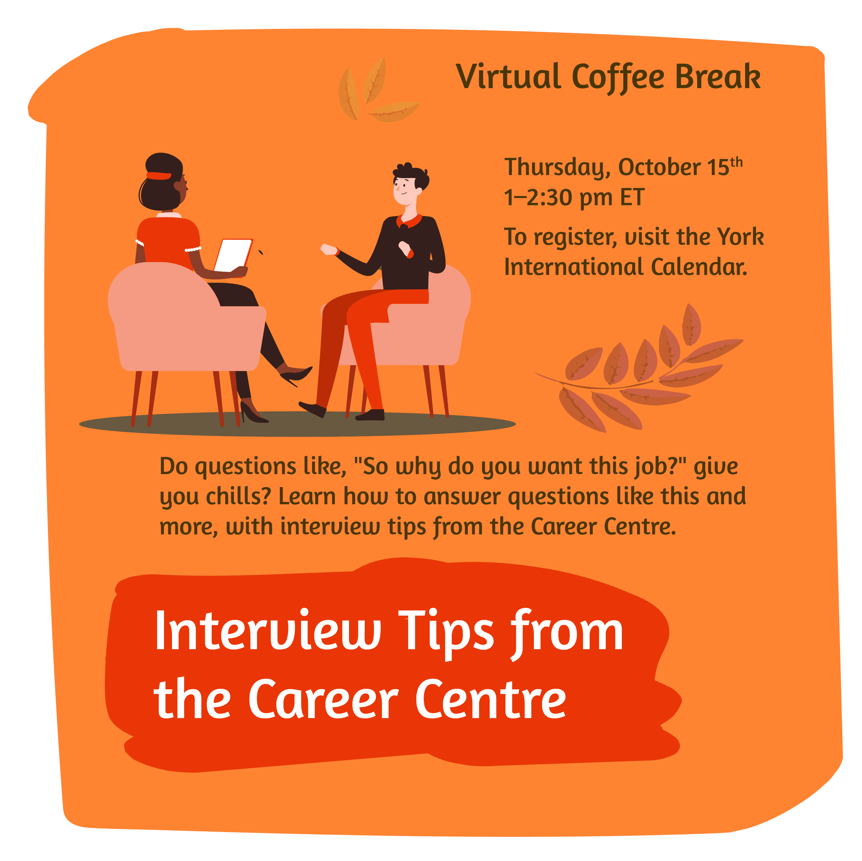 Virtual Coffee Break - Interview Tips from the Career Centre @ Zoom
