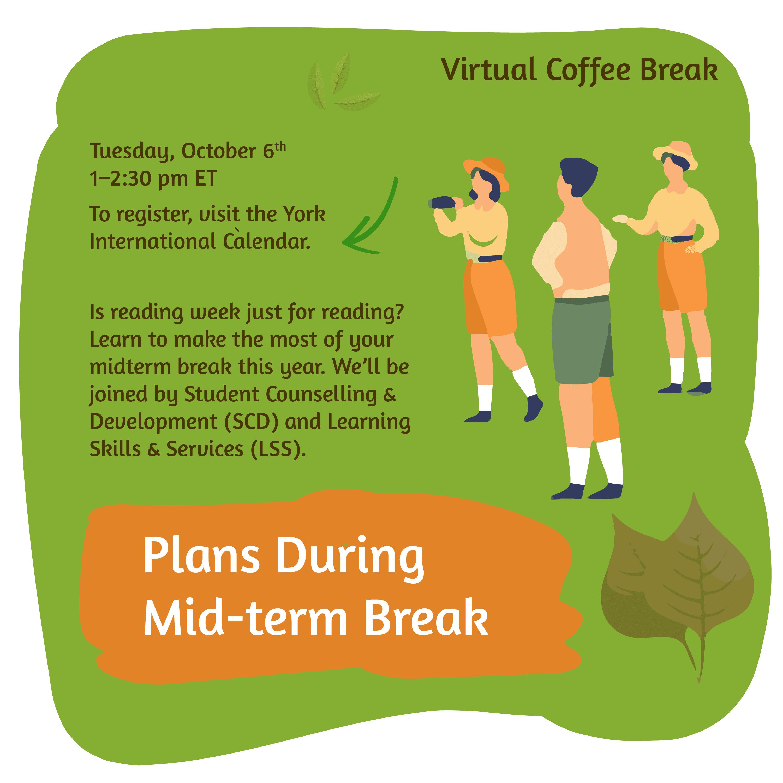 Virtual Coffee Break - Plans During Midterm Break @ Zoom