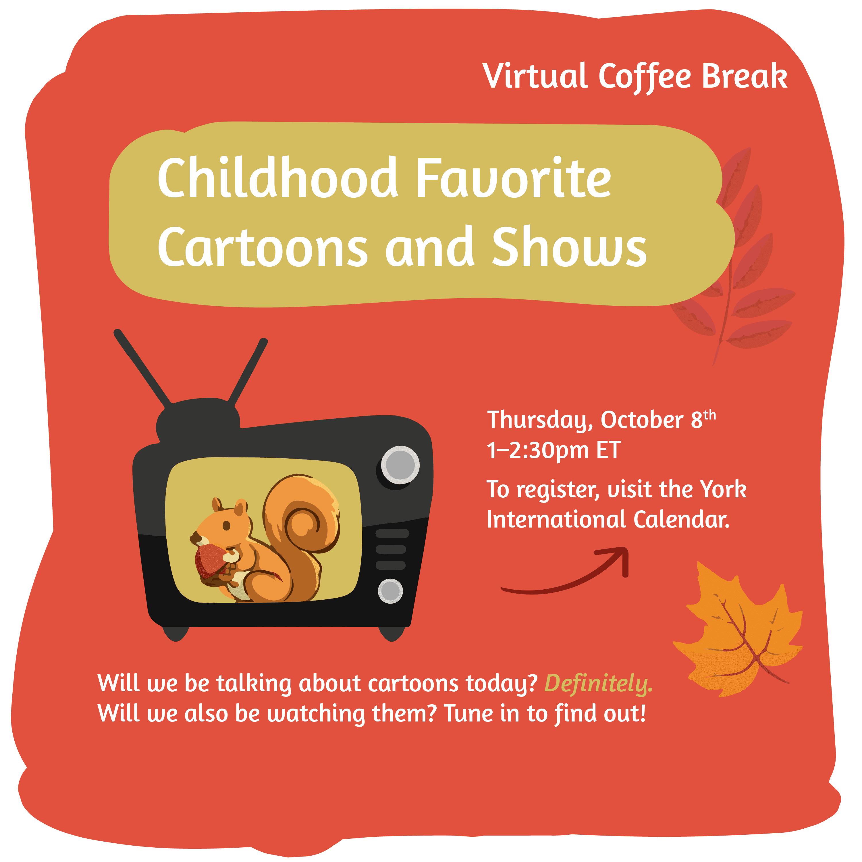 Virtual Coffee Break - Favourite Childhood Shows @ Zoom