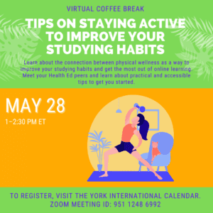 Virtual Coffee Break: Tips on Staying Active to Improve your Studying Habits @ York International
