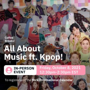 In-Person Coffee Break: All about Music ft. Kpop @ 280 N York Lanes